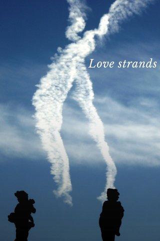 Love strands