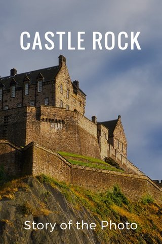 CASTLE ROCK Story of the Photo