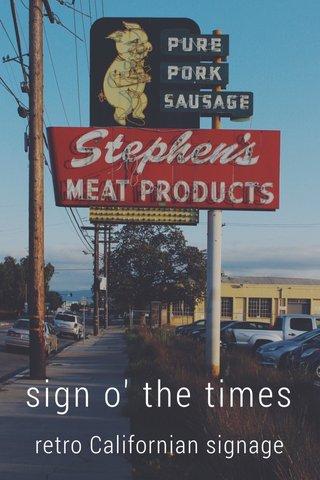 sign o' the times retro Californian signage