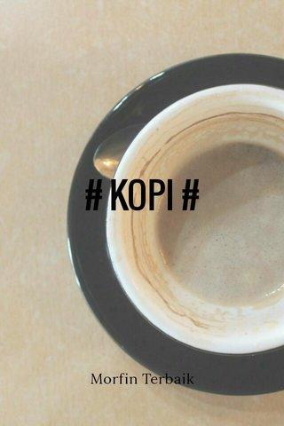# KOPI # Morfin Terbaik