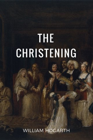 THE CHRISTENING WILLIAM HOGARTH