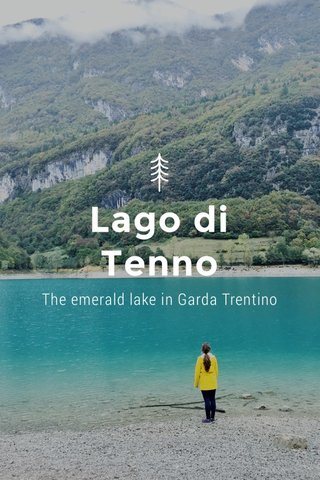 Lago di Tenno The emerald lake in Garda Trentino
