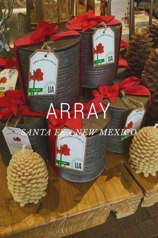 ARRAY SANTA FE - NEW MEXICO