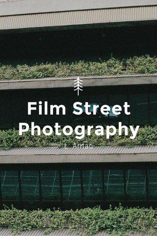 Film Street Photography L. Aritao