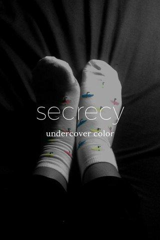 secrecy undercover color