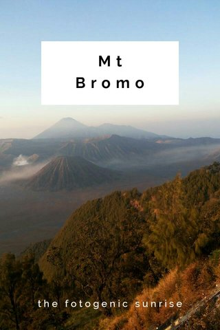 Mt Bromo the fotogenic sunrise