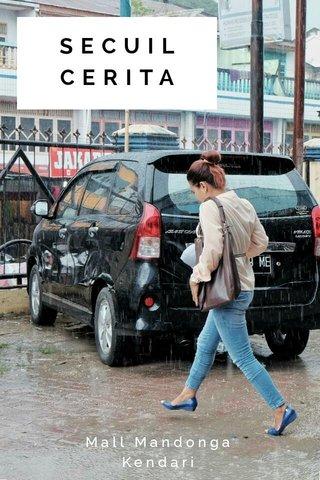 SECUIL CERITA Mall Mandonga Kendari