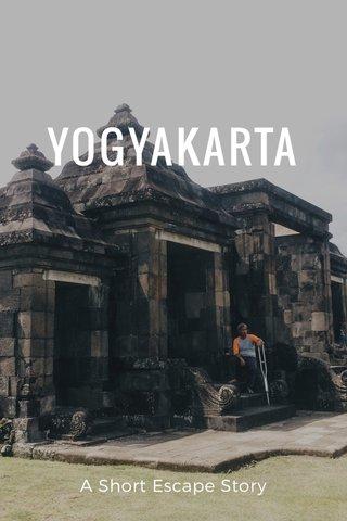 YOGYAKARTA A Short Escape Story