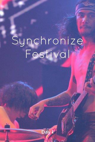 Synchronize Festival Day 1