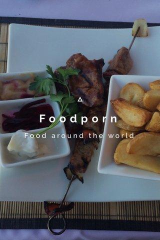 Foodporn Food around the world