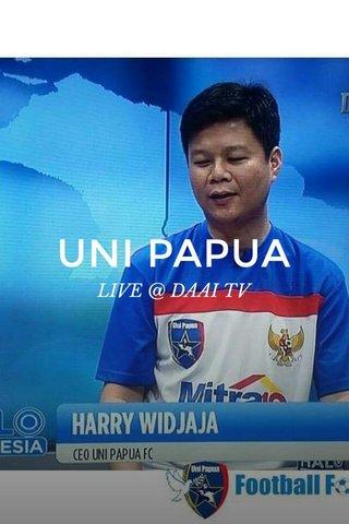 UNI PAPUA LIVE @ DAAI TV