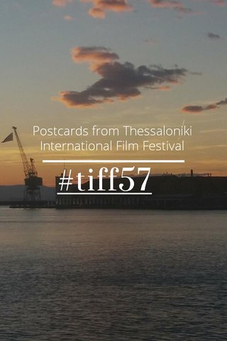 #tiff57 Postcards from Thessaloniki International Film Festival