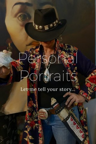 Personal Portraits Let me tell your story...