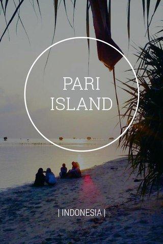 PARI ISLAND | INDONESIA |