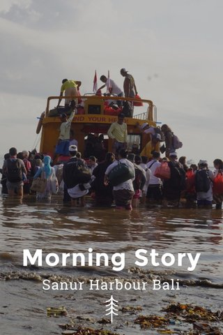 Morning Story Sanur Harbour Bali
