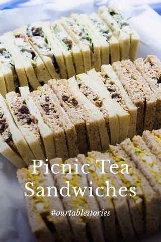 Picnic Tea Sandwiches #ourtablestories