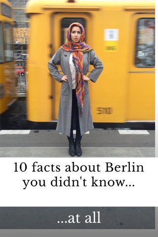 10 facts about Berlin you didn't know... ...at all