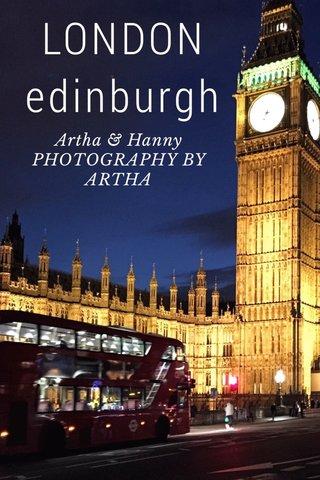 LONDON edinburgh Artha & Hanny PHOTOGRAPHY BY ARTHA