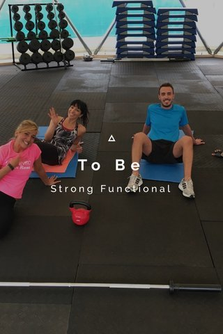 To Be Strong Functional