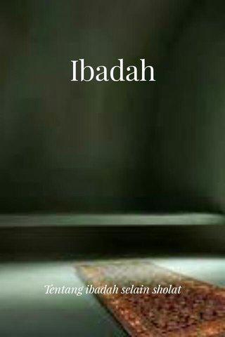 Ibadah Tentang ibadah selain sholat