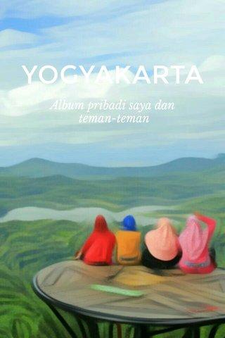 YOGYAKARTA Album pribadi saya dan teman-teman