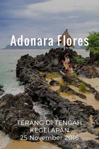 Adonara Flores TERANG DI TENGAH KEGELAPAN 25 November 2016