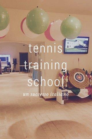 tennis training school un successo italiano