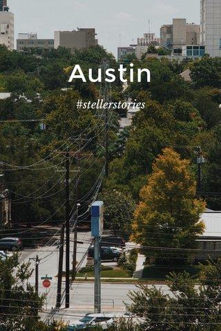 Austin #stellerstories