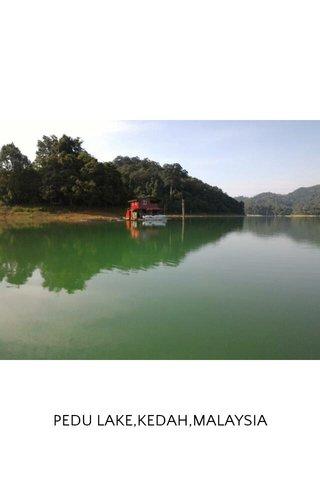 PEDU LAKE,KEDAH,MALAYSIA