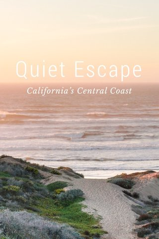 Quiet Escape California's Central Coast