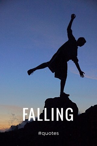 FALLING #quotes