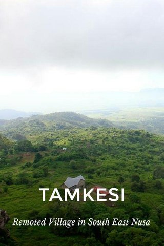 TAMKESI Remoted Village in South East Nusa