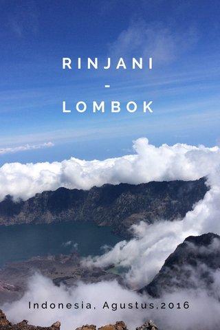 RINJANI -LOMBOK Indonesia, Agustus,2016