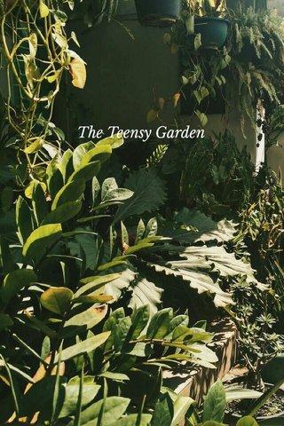 The Teensy Garden