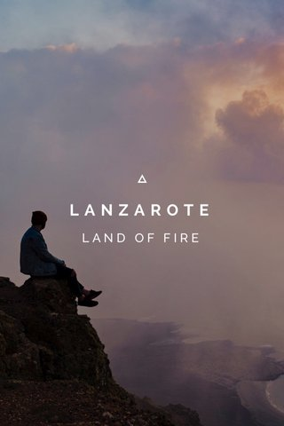 LANZAROTE LAND OF FIRE