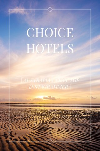 CHOICE HOTELS | AUSTRALIA's NEXT TOP INSTAGRAMMER |