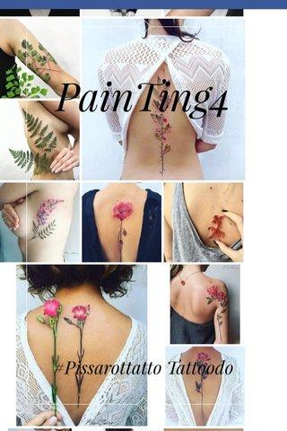 PainTing4 #Pissarottatto Tattoodo