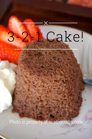 3-2-1 Cake! Photo is property of iwashyoudry.com