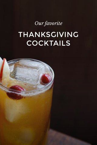 THANKSGIVING COCKTAILS Our favorite