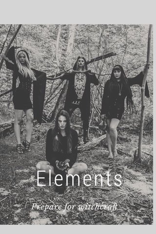 Elements Prepare for witchcraft