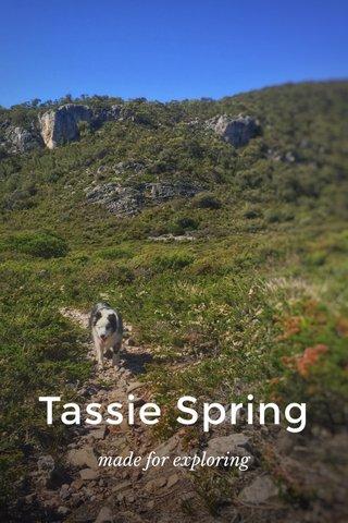 Tassie Spring made for exploring