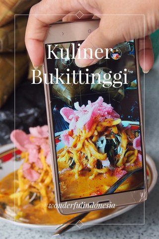 Kuliner Bukittinggi #wonderfulindonesia