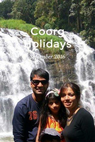 Coorg Holidays September 2016