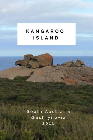 KANGAROO ISLAND South Australia @ashrynovia 2016