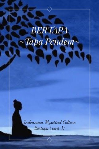 BERTAPA ~Tapa Pendem~ Indonesian Mysctical Culture Bertapa ( part 1)