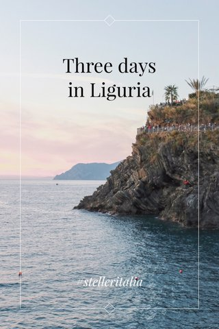 Three days in Liguria #stelleritalia