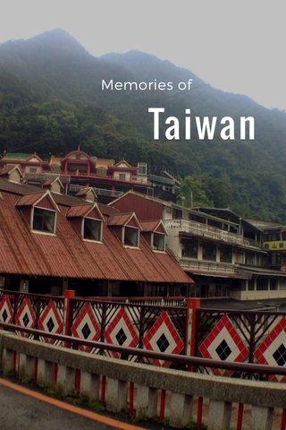 Taiwan Memories of