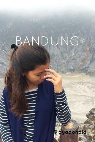 BANDUNG @ayadonald