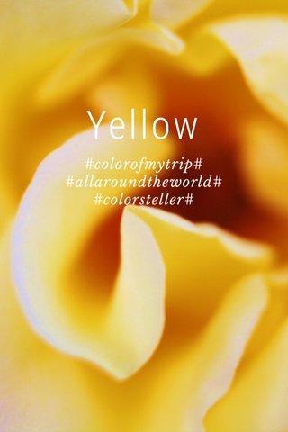 Yellow #colorofmytrip# #allaroundtheworld# #colorsteller#