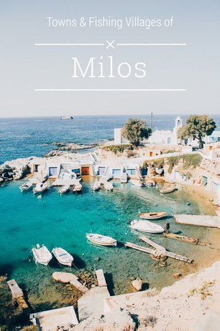 Milos Towns & Fishing Villages of